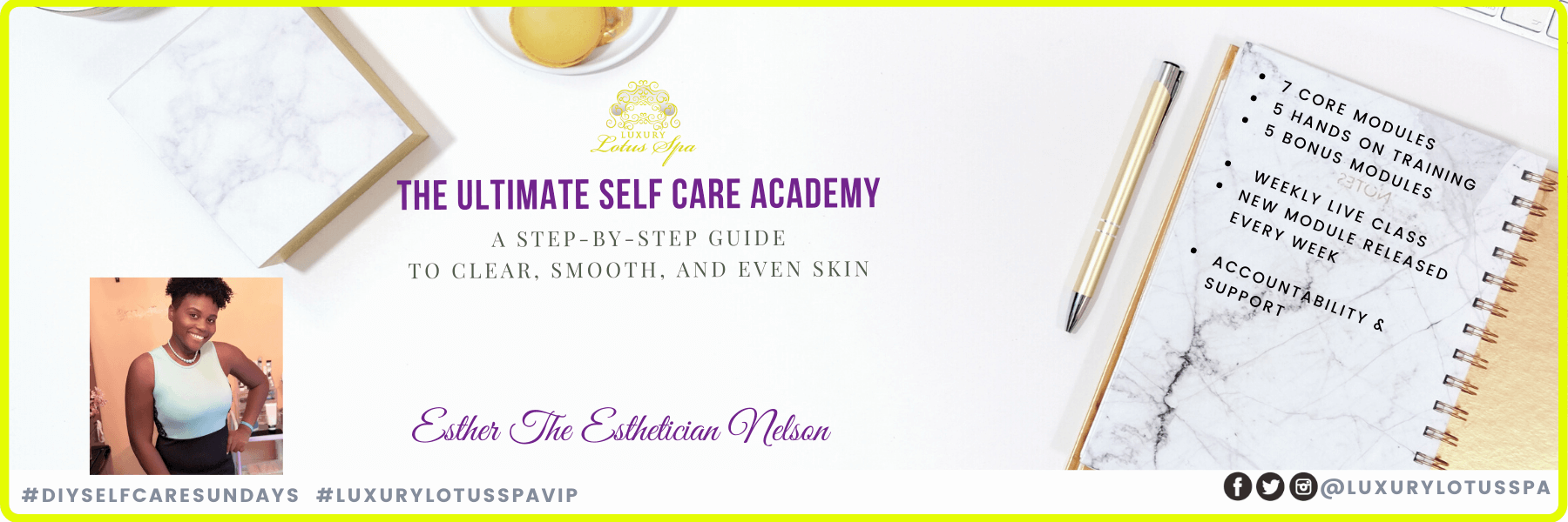 The ultimate self Care Academy luxury lotus spa 21 days clear skin challenge with esther the esthetician nelson