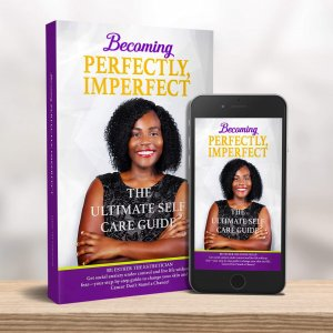 becoming perfectly imperfect the ultimate self care book ebook